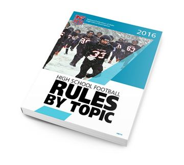 2016 NFHS High School Football: Rules By Topic