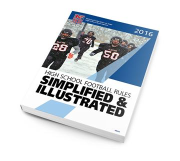 2016 NFHS High School Football Simplified & Illustrated