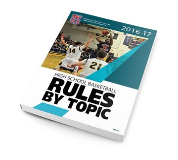 2016-17 High School Basketball Rules By Topic