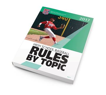 2017 High School Baseball Rules By Topic