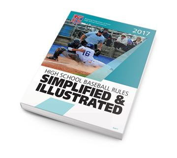 2017 High School Baseball Rules Simplified & Illustrated