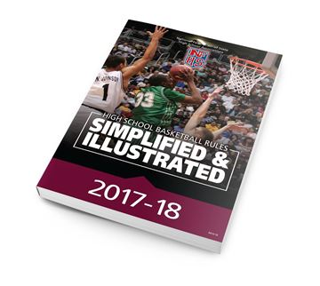 2017-18 High School Basketball Rules Simplified & Illustrated