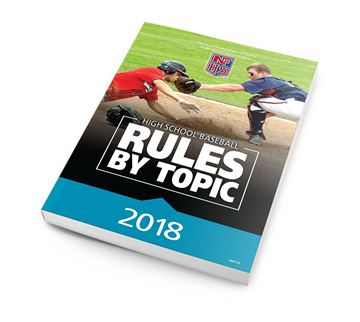 2018 High School Baseball Rules By Topic