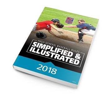 2018 High School Baseball Rules Simplified & Illustrated