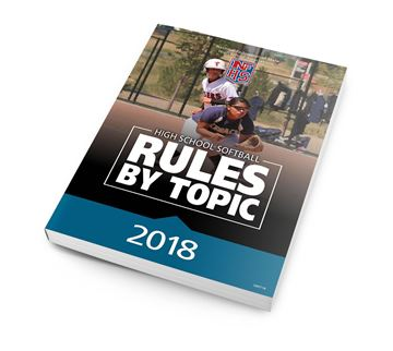 2018 High School Softball Rules by Topic