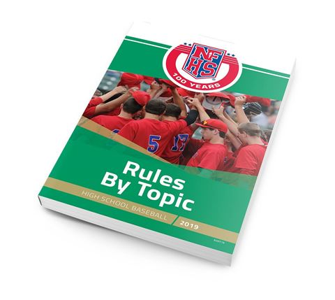 2019 High School Baseball Rules by Topic