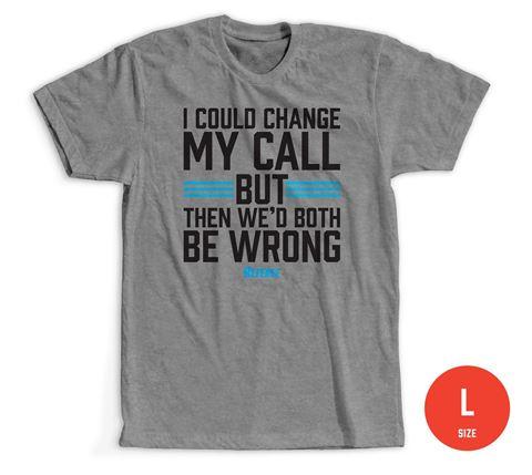 Size Large: Change My Call T-shirt