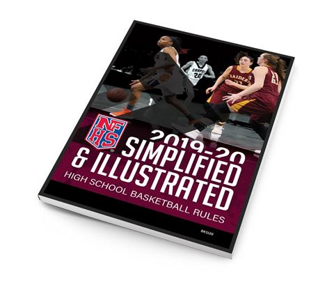 2019-20 High School Basketball Rules Simplified & Illustrated