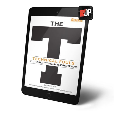The T: Technical Fouls: The Right Time. The Right Way