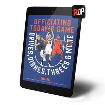 Drives, Dishes & Threes & More: Officiating Today's Game
