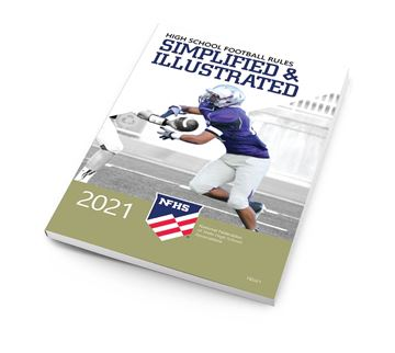 2021 NFHS High School Football Rules Simplified & Illustrated