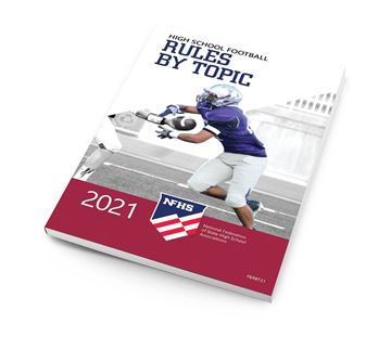 2021 NFHS High School Football Rules By Topic