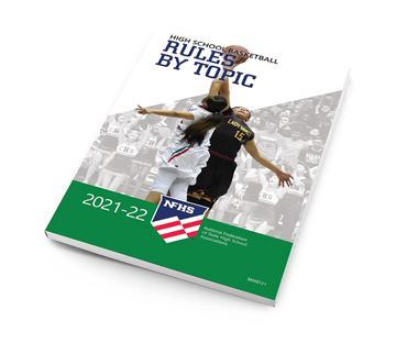 2021-22 NFHS High School Basketball Rules By Topic