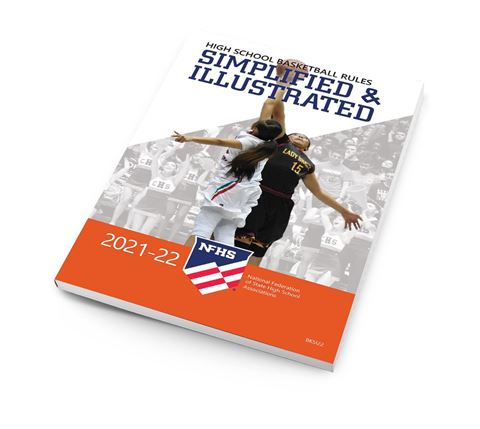 2021-22 NFHS High School Basketball Rules Simplified & Illustrated