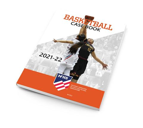 2021-22 NFHS Basketball Case Book